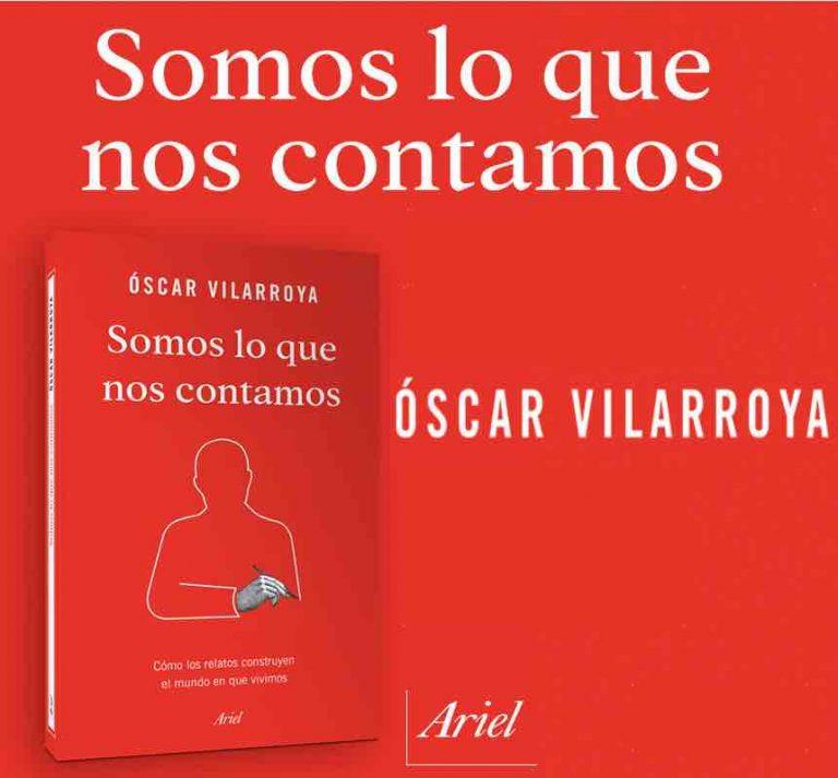Somos lo Que nos Contamos -Oscar Vilarroya