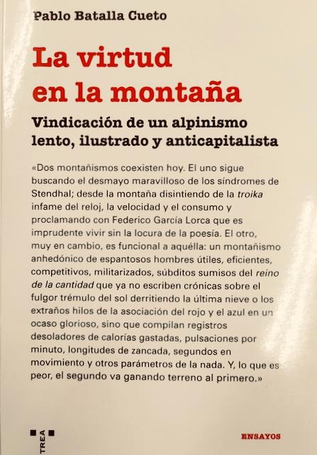 La virtud en la montaña. Vindicación de un alpinismo lento, ilustrado y anticapitalista.